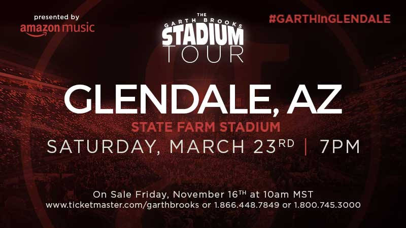 THE GARTH BROOKS STADIUM TOUR IS COMING TO GLENDALE, AZ