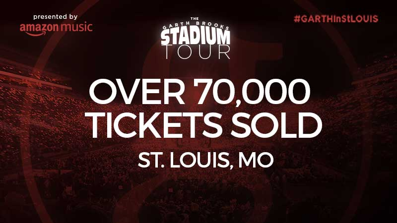 GARTH BROOKS SELLS OUT THE DOME AT AMERICA'S CENTER IN ST. LOUIS WITH OVER 70,000 TICKETS SOLD
