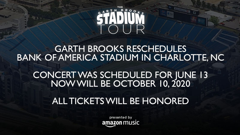 Garth Brooks Reschedules Bank of America Stadium in Charlotte, NC  Concert Was Scheduled For June 13 Now Will Be October 10, 2020