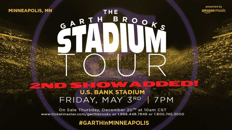 GARTH ADDS SECOND SHOW AT U.S. BANK STADIUM IN MINNEAPOLIS