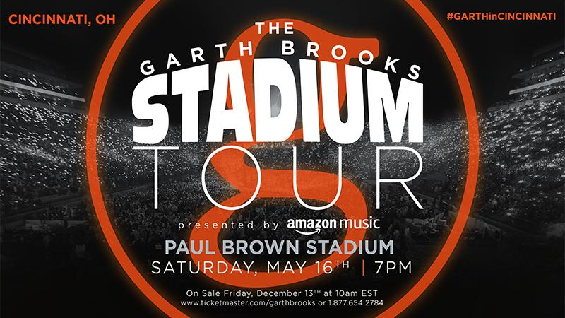 THE GARTH BROOKS STADIUM TOUR IS COMING TO CINCINNATI, OH PAUL BROWN STADIUM