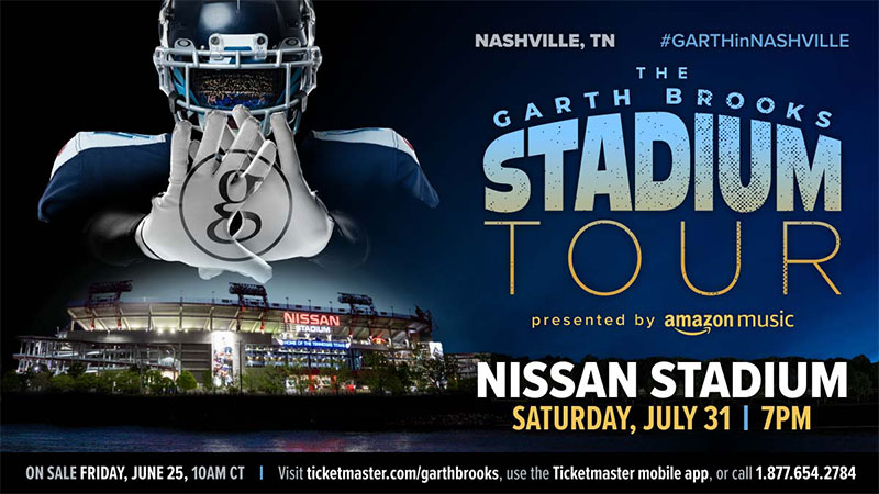 The Garth Brooks Stadium Tour is Coming to Nissan Stadium in Nashville Saturday, July 31, at 7:00 P.M. - Tickets On Sale Friday, June 25, at 10:00 A.M. CDT