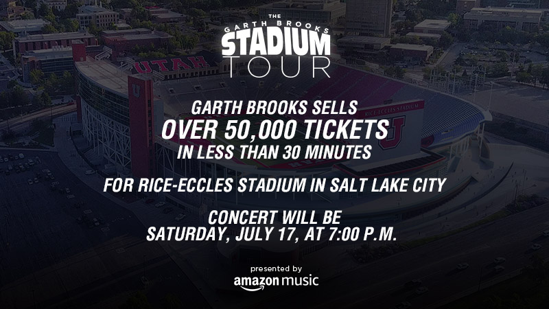 Garth Brooks Sells Over 50,000 Tickets In Less Than 30 Minutes  For Rice-Eccles Stadium In Salt Lake City  Concert Will Be Saturday, July 17, at 7:00 p.m.