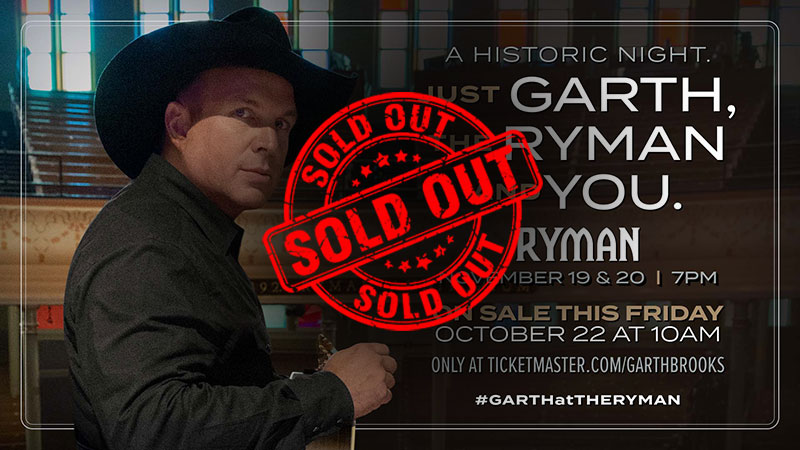 Garth Brooks Sells Out Both Shows At  The Ryman Auditorium In Nashville On November 19 and 20 - Turning Away Over 22,000 People