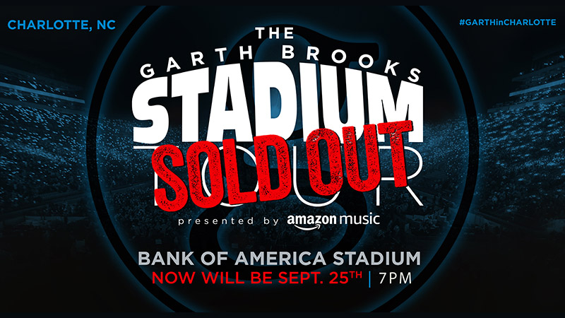 GARTH BROOKS RESCHEDULES BANK OF AMERICA STADIUM IN CHARLOTTE SOLD-OUT CONCERT WAS SCHEDULED FOR APRIL 10, 2021 - NOW WILL BE SEPTEMBER 25, 2021