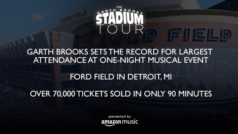 GARTH BROOKS SETS THE RECORD FOR LARGEST ATTENDANCE AT ONE-NIGHT MUSICAL EVENT  FORD FIELD IN DETROIT, MI - OVER 70,000 TICKETS SOLD IN ONLY 90 MINUTES