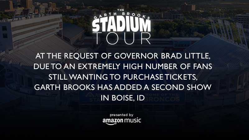 At The Request Of Governor Brad Little,  Due To An Extremely High Number Of Fans Still Wanting To Purchase Tickets,  Garth Brooks Has Added A Second Show in Boise, ID