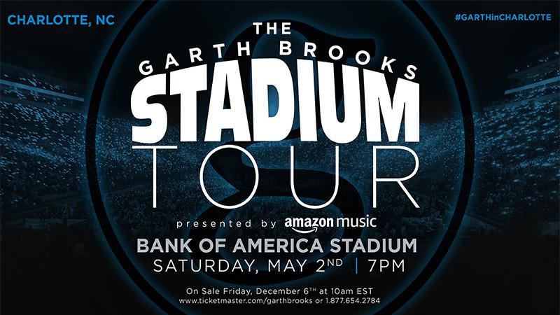 THE GARTH BROOKS STADIUM TOUR IS COMING TO CHARLOTTE, NC - BANK OF AMERICA STADIUM
