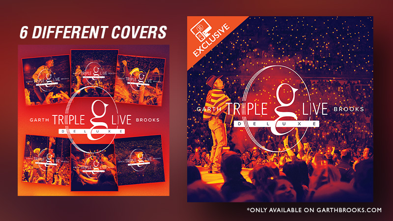 GARTH BROOKS TRIPLE LIVE DELUXE AVAILABLE WITH 6 DIFFERENT COVERS, INCLUDING THIS GARTHBROOKS.COM EXCLUSIVE!