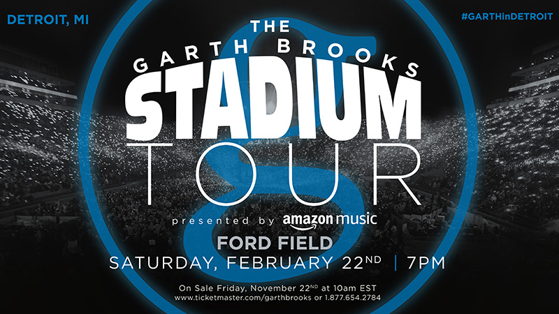 THE GARTH BROOKS STADIUM TOUR IS COMING TO DETROIT, MI FORD FIELD