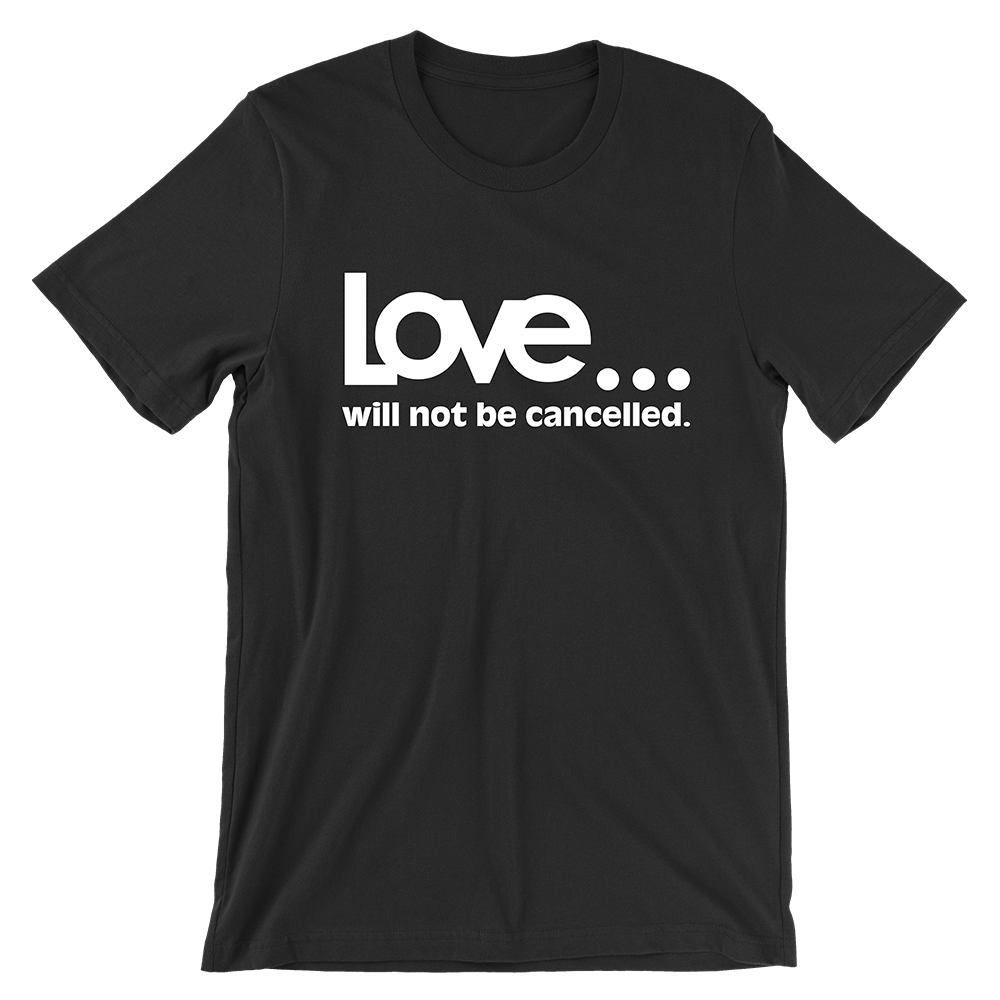 "BLACK ""LOVE WILL NOT BE CANCELLED"" BENEFIT TEE (PRE-SALE)"